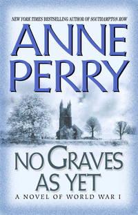 NO GRAVES AS YET. A Novel of World War I