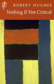 Nothing If Not Critical: Selected Essays on Art and Artists (Harvill Press Editions)