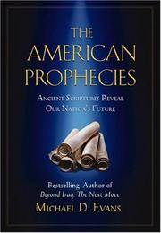 The American Prophecies: Ancient Scriptures Reveal Our Nation's Future