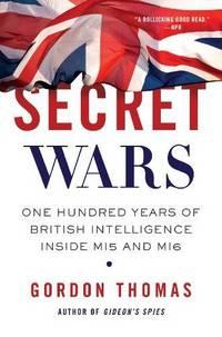 image of Secret Wars: One Hundred Years of British Intelligence Inside MI5 and MI6