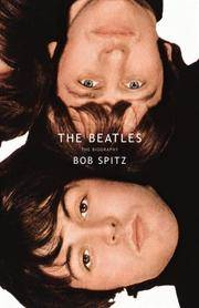 The Beatles: The Biography by Bob Spitz - Hardcover - 2005-11-01 - from Ergodebooks (SKU: SONG0316803529)