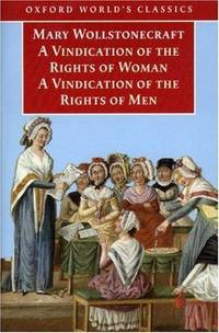 A Vindication Of the Rights Of Men  a Vindication Of the Rights Of Woman  an Historical and Moral View Of the French Revolution