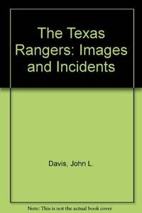 THE TEXAS RANGERS - IMAGES AND INCIDENTS