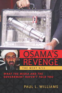 Osama's Revenge : The Next 9/11, What the Media and the Government Haven't Told You