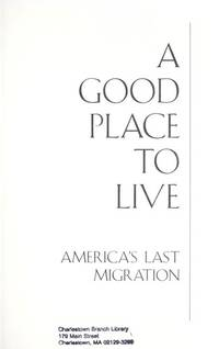 A Good Place to Live: America's Last Migration