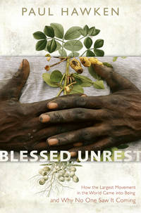 Blessed Unrest; How the Largest Movement in the World Came into Being and Why No One Saw It Coming