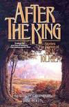 image of After the King: Stories In Honor of J.R.R. Tolkien