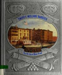 Twenty Million Yankees; the Northern Home Front (the Civil War series)