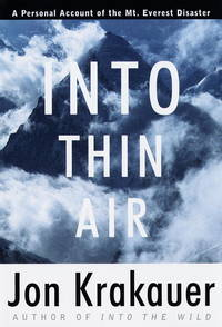 Into Thin Air, a Personal Account Of the Mt Everest Disaster