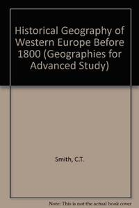 Historical Geography of Western Europe Before 1800 (Geographies for Advanced Study)