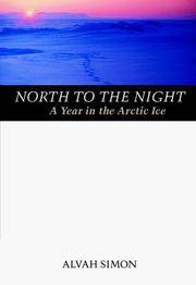 North to the Night: A Year in the Arctic Ice