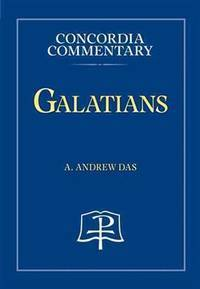 Galatians (Concordia Commentary) (Concordia Commentary; A Theological Exposition of Sacred...