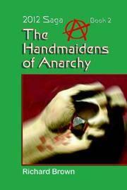 The Handmaidens of Anarchy: 2012 Saga Book 2