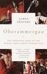 OBERAMMERGAU:TROUBLING STORY..WORLD\'S..