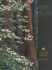 Sequoia and Kings Canyon: A Place Where Giants Dwell (A 10x13 Book