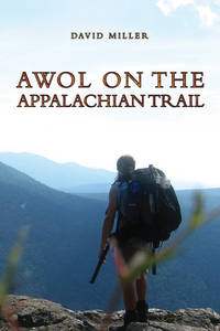 AWOL on the Appalachian Trail by  David Miller - November 2011 - from Rediscovered Books (SKU: 248013)