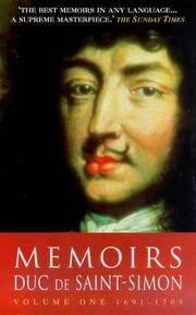 Memoirs: Duc de Saint-Simon Volume One: 1691-1709