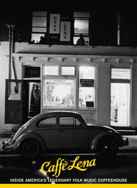 Caffe Lena: Inside America's Legendary Folk Music Coffeehouse by  Jocelyn Arem - First Edition - 2013-10-15 - from M and N Media and Biblio.com