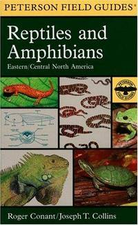 A Field Guide to Reptiles and Amphibians: Eastern and Central Northern America (Peterson Field Guides)