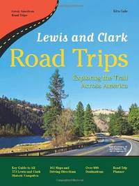 Lewis and Clark Road Trips Exploring the Trail Across America
