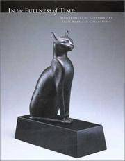 In the Fullness of Time: Masterpieces of Egyptian Art from American Collections by James F. Romano; Introduction-John Olbrantz - Paperback - 2003-02 - from Ergodebooks (SKU: SONG1930957521)