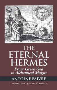 ETERNAL HERMES: From Greek God To Alchemical Magus (39 b&w photos)