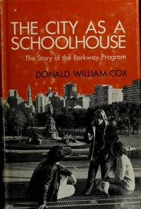 The City as a Schoolhouse: The Story of the Parkway Program