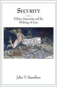 SECURITY : Politics, Humanity, and the Philosophy of Care