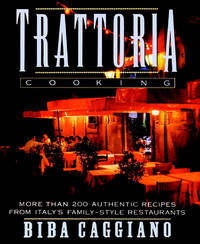 Trattoria Cooking. [More than 200 Authentic Recipes from Italy's Family Style Restaurants]