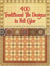 400 Traditional Tile Designs in Full Color (Dover Pictorial Archive)