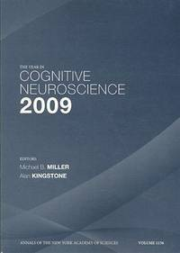 The Year in Cognitive Neuroscience 2009, Volume 1156 (Annals of the New York Academy of Sciences)