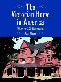 Victorian home in america - with over 250 illustrations by  john maass - Paperback - from Sixth Chamber Used Books/Fox Den Books and Biblio.com