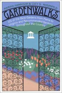 Gardenwalks: 101 of the Best Gardens from Maine to Virginia and Gardens Throughout the Country