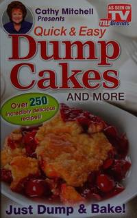 Quick and Easy Dump Cakes and More by  Cathy Mitchell - Hardcover - 9th Printing - 2014 - from Acme Books (SKU: 008717)