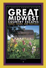 Great Midwest Country Escapes: Farms, Foods, and Festivals by  Nina Gadomski - Paperback - 3/1/2005 - from BayShore Books LLC (SKU: 1931599521)