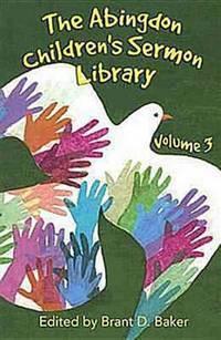 The Abingdon Children's Sermon Library: 3