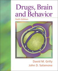 Drugs, Brain, and Behavior (6th Edition) (Paperback)