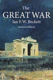 The Great War: 1914-1918 by  Ian F. W Beckett - Paperback - from Good Deals On Used Books and Biblio.com