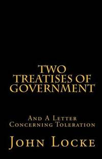 image of Two Treatises of Government and A Letter Concerning Toleration