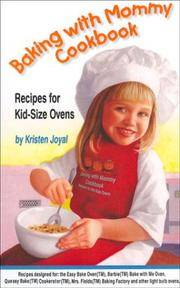 Baking with Mommy Cookbook: Recipes for Kid-Size Ovens