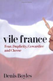 Vile France: Fear, Duplicity, Cowardice and Cheese
