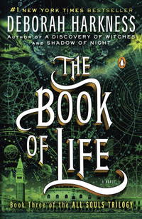 The Book of Life - All Souls, Book 3 by Deborah Harkness - 2015