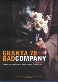 Granta 78: Summer, 2002: Bad Company