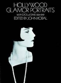 Hollywood Glamor Portraits: 145 Photos of Stars 1926-1949.