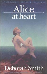 Alice at Heart (Waterlilies) (Waterlilies Series)