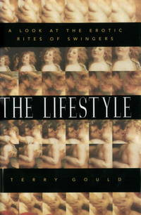 The Lifestyle : A Look at the Erotic Rites of Swingers