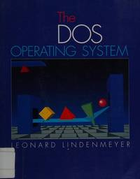 The DOS Operating System Featuring DOS 5