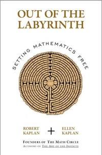 image of Out of the Labyrinth: Setting Mathematics Free