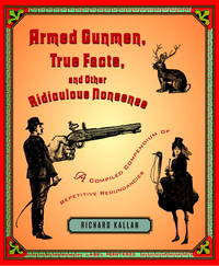 Armed Gunmen, True Facts, and Other Ridiculous Nonsens