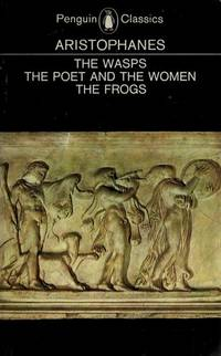 The Wasps, the Poet and The Women  the Frogs